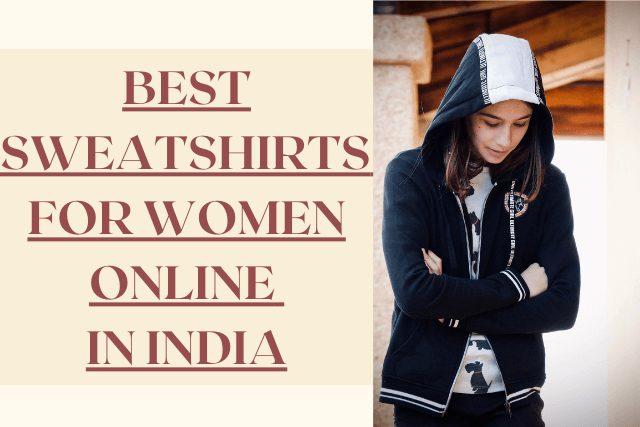 Best sweatshirts for women in india
