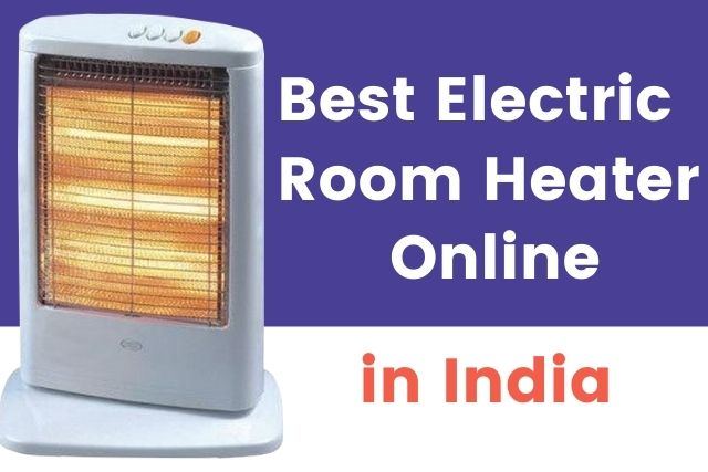 Best Electric Room Heater Online India