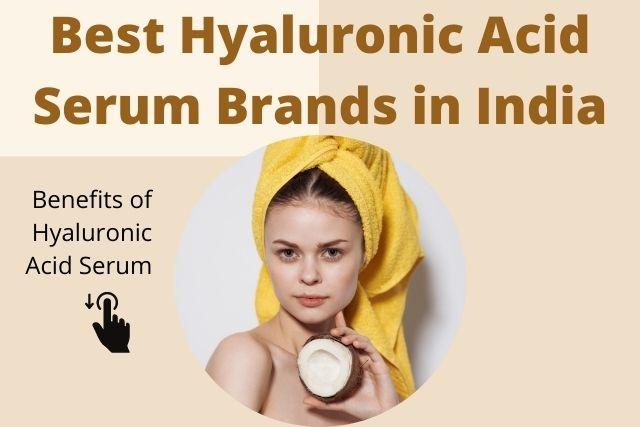 Best Hyaluronic Acid Serum Brands India
